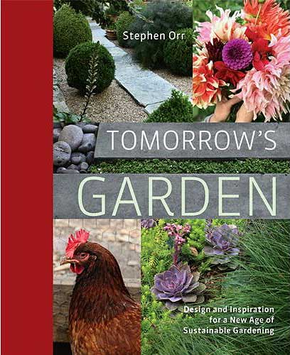 Graham Rice,Stephen Orr,Tomorrow's Garden,Rodale,review. Image ©Rodale (all rights reserved)