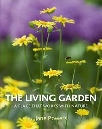 Living Garden, A Place that Works with Nature,Jane Powers,review. Image: ©Frances Lincoln (all rights reserved)