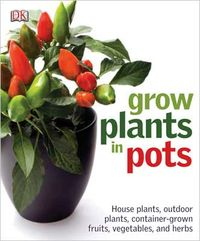 How To Grow Plants in Pots, Martyn Cox, US edition