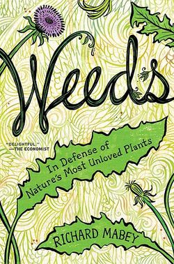 Weeds by Richard Mabey - Book Review