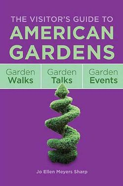 Visitor's Guide American Gardens. Cover © Cool Springs Press