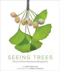 Review: Seeing Trees by Nancy Ross Hugo with photography by Robert Llewellyn ISBN: 9781604692198l