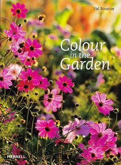Colour in the Garden by Val Bourne - An excellent season-by-season guide. Image ©Merrell